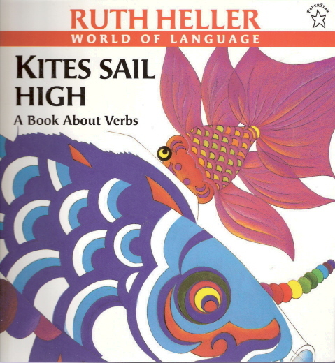Kites Sail High  by Ruth Heller 0698113896