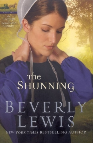 The Shunning, Heritage of Lancaster County Series #1. By Beverly Lewis