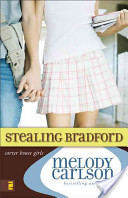 Stealing Bradford (#2 of Carter House Girls Series) by Melody Carlson