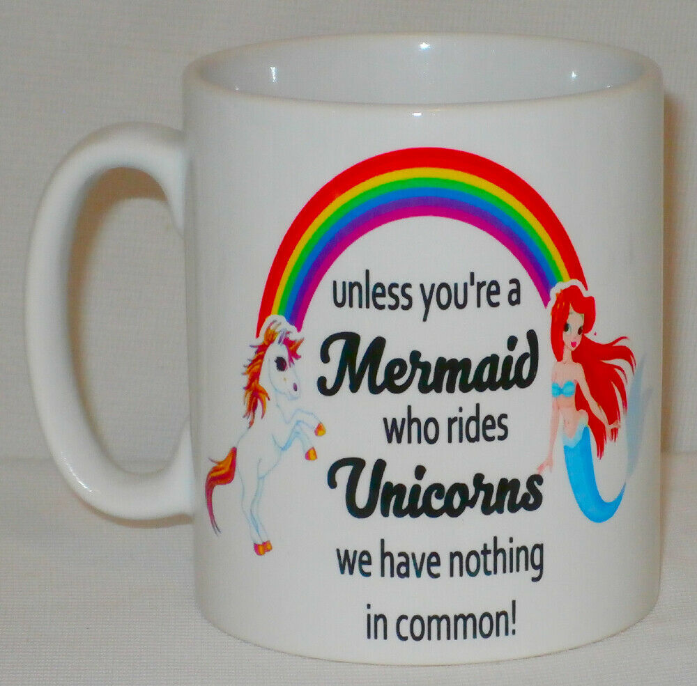 Unless You're A Mermaid Who Rides Unicorns Mug Can Personalise Funny Cute Girl