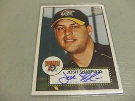 2006 Topps '52 Signatures Auto ROOKIE Josh Sharpless -Pittsburgh Pirates- - $3.12