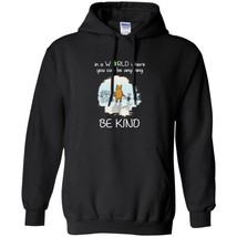 Motivational Sweatshirt- Hoodie In A world Where You Can Be Anything Be ... - $34.60