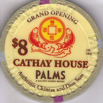 $8 Cathay House Grand Opening June 2011 @ Palms Hotel Las Vegas Chip - $14.95
