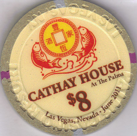 $8 CATHAY HOUSE Grand Opening June 2011 @ PALMS Hotel Las Vegas Chip