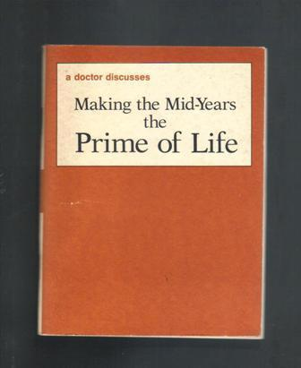 Making the Mid-Years the Prime of Life, Kathleen Doheny Newton, 1978, Softcover