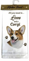 ALL YOU NEED IS LOVE AND A CORGI DOG COTTON KITCHEN DISH TOWEL  - $11.99