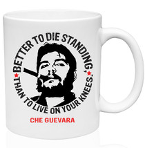 Che Guevara Better To Die Standing 11oz Ceramic High Quality Coffee Mug - $15.93