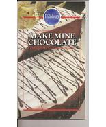 Pillsbury Make Mine Chocolate To Quiet My Chocolate Cookbook - $4.50