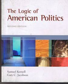 The Logic of American Politics by Samuel Kernell, Gary C. Ja