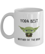 Brother of the bride Mug Yoda Best Brother of the bride Gift for Men Women  - £10.84 GBP