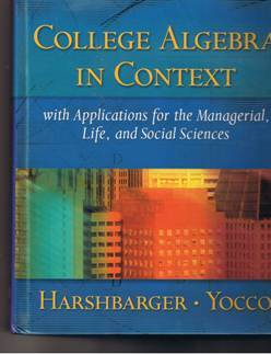 College Algebra in Context with Applications for the Manager