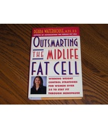 Outsmarting The Mid Life Fat Cell - $14.97