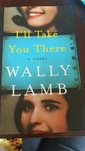 I'll Take You There by Wally Lamb (2016, First Edition, Hardcover) - $14.58