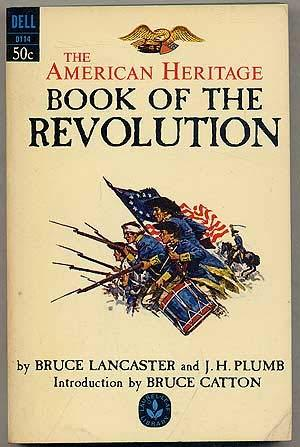 Book of the Revolution : The American Heritage [Paperback] Lancaster, Bruce; Plu