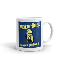 Motor Boating,You know you Love it,Gag Gift,Mug, Coffee Mug,Cup - $15.95