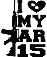 "I love MY AR15 GUN Ammo Assault Rifle DECAL  5"" 10"" STICKER ***FREE SHIP... - $5.93+"