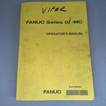 FANUC Series oi-MC Operators Manual B64124EN/01 Viper CNC - $95.00
