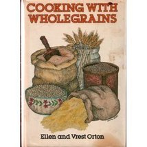 Cooking With Wholegrains Ellen and Vrest Orton - $4.46