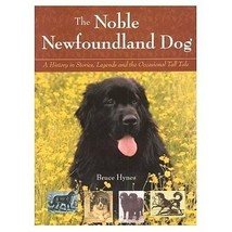 The Noble Newfoundland Dog  :  Bruce Hynes - New Softcover @ZB - $27.50