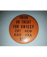 Vintage Pinback Button TRICK OR TREAT FOR UNICEF College Fraternity Frat... - $2.99