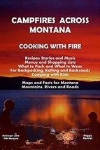 Campfires Across Montana Cooking With Fire [Paperback] Racicot, Peggy - $8.90