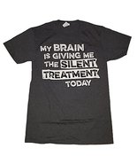 My Brain Is Giving Me The Silent Treatment Today Graphic T-Shirt - X-Large - $7.59