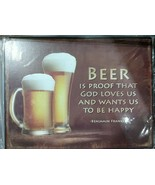 "Beer Is Proof That God Loves Us And Wants Us To Be Happy sign New  10""x13"" - $18.80"