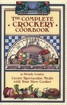 The Complete Crockery Cookbook (The Complete Crockpot Cookbook, 1) Louis... - $1.83