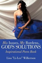 His Issues, My Burdens, God's Solutions: Inspirational Poem Book [Paperb... - $3.83
