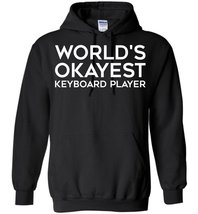 World's Okayest Keyboard Player Blend Hoodie - $32.99+