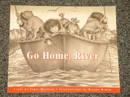 Go Home, River by James Magdanz and Dianne Widom 1996 - $2.00