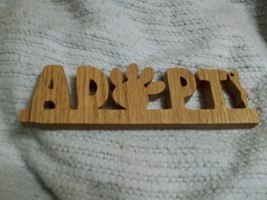 Wooden Adopt display sign - $10.00