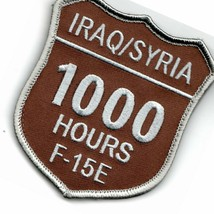 Air Force F-15E Iraq Syria 1000 Hours Shield Desert Military Embroidered Patch - $18.99