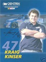 2006 KRAIG KINSER #47 CENTRIX NASCAR POSTCARD SIGNED - $10.75