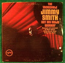 "THE INCREDIBLE JIMMY SMITH    "" Got My Mojo Workin' ""   1966 - $5.00"