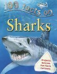 100 Facts Sharks by Steve Parker-PapB. 2010-PROJECTS,QUIZZES,CARTOONS,FUN FACTS