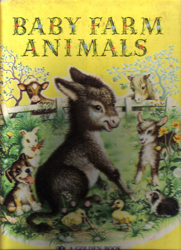 Baby Farm Animals-by Garth Williams;GOLDEN PRESS,©1959,1953;23rd PRINTING,1978