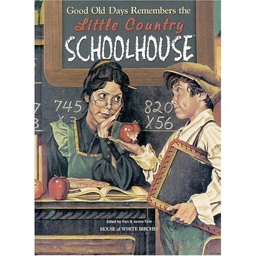 Little Country Schoolhouse by Ken Tate-2000 HC-GOOD OLD DAYS REMEMBERS THE LITTL