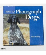 How to Photograph Dogs  by Nick Ridley - $14.99