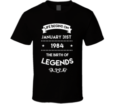 Life Begins On January 31st 1984 The Birth Of Legends Custom Birthday T ... - $20.99+