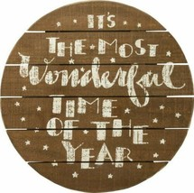 It's the Most Wonderful Time of the Year Round Rustic Wooden Holiday Sign - $21.00