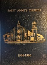Saint Anne's Church 1936-1986 (The History of a Parish Family, Calder at... - $19.97