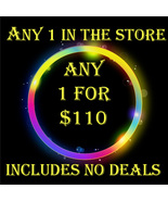 THURSDAY ONLY PICK ANY 1 IN THE STORE $110 INCLUDES NO DEALS MYSTICAL TR... - $0.00