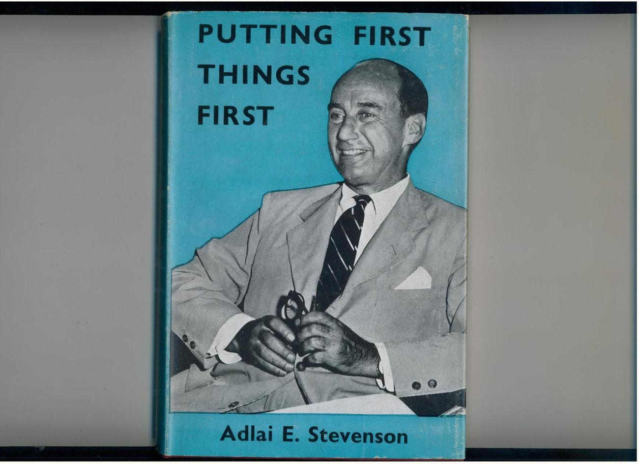 Adlai Stevenson - PUTTING FIRST THINGS FIRST - 1960, scarce British 1st