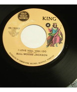 BULL MOOSE JACKSON King 45 I LOVE YOU YES I DO / ALL MY LOVE BELONGS TO YOU - $14.77