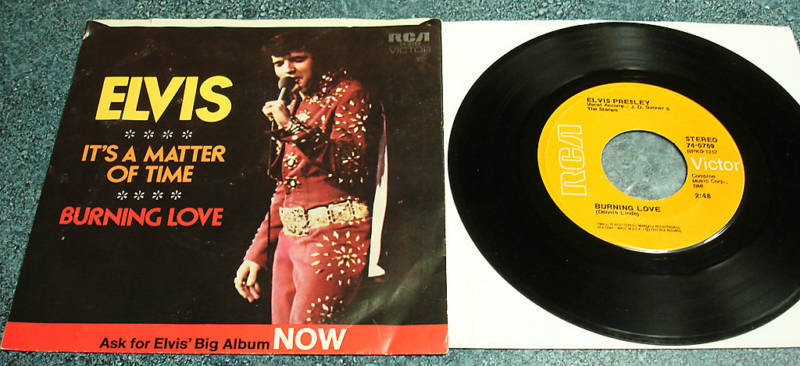 ELVIS PRESLEY 1972 PS 45 Burning Love/It's A Matter Of Time