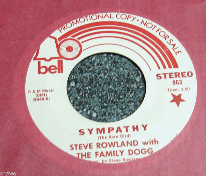STEVE ROWLAND WITH THE FAMILY DOGG Bell Promo Mono/St 45 SYMPATHY