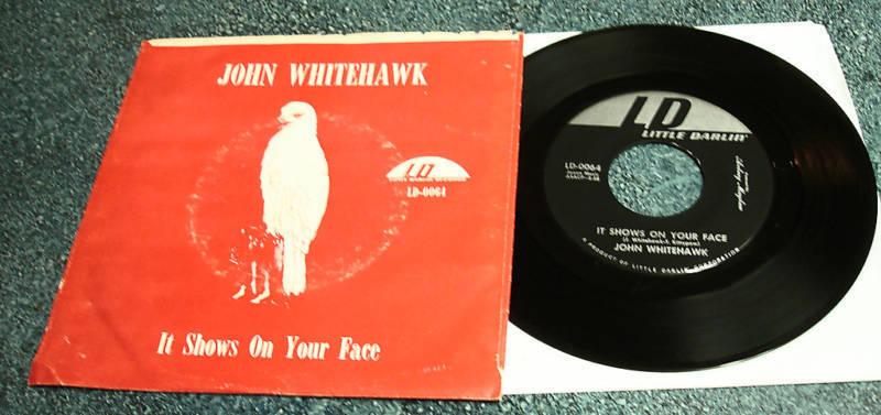 JOHN WHITEHAWK Little Darlin PS 45 IT SHOWS ON YOUR FACE/I NEED LOVE LOVE LOVE