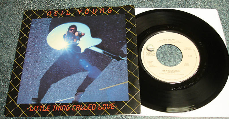 NEIL YOUNG 1982 Geffen 45 PS LITTLE THING CALLED LOVE / WE R IN CONTROL