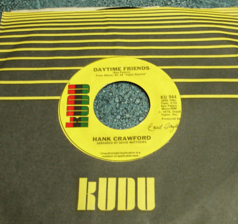 HANK CRAWFORD 1973 Kudo 45 DAYTIME FRIENDS / I DON'T WANT NO HAPPY SONGS